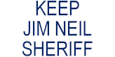 Keep Jim Neil Sheriff