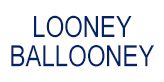 Looney Ballooney